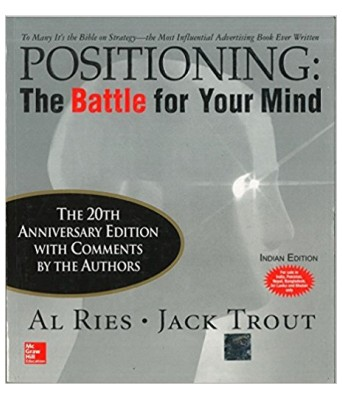Positioning: The Battle for Your Mind  20th Anniversary Edition Paperback – 1 Jul 2017